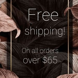 Free shipping with every purchase of $65 and more